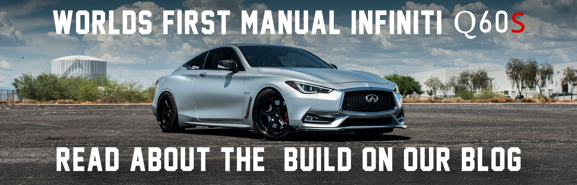World's First Manual Infiniti Q60S Blog Post